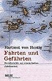 Fahrten und Gefährten: Reiseberichte aus einem halben Jahrhundert (Beltz Taschenbuch/Essay)