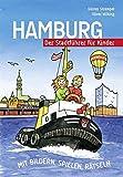 Hamburg - Der Stadtführer für Kinder: Mit Bildern, Spielen, Rätseln