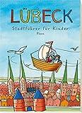 Lübeck. Stadtführer für Kinder