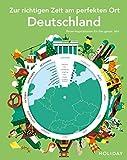 HOLIDAY Reisebuch: Zur richtigen Zeit am perfekten Ort – Deutschland: Reise-Inspirationen für das ganze Jahr