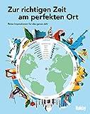 HOLIDAY Reisebuch: Zur richtigen Zeit am perfekten Ort: Mit herausnehmbarer Drehscheibe