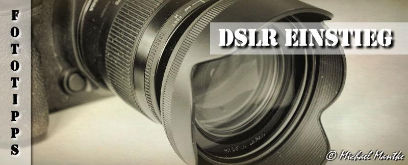 Fototipps DSLR Einstieg