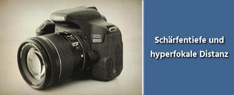 Fotografie Tipps - Schärfentiefe und hyperfokale Distanz