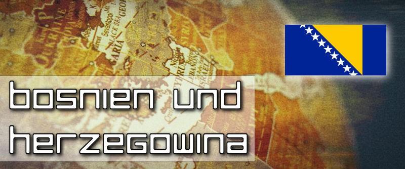 Steckbrief Bosnien und Herzegowina