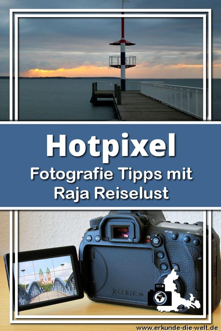 Fotografie Tipps mit Raja Reiselust - Hotpixel