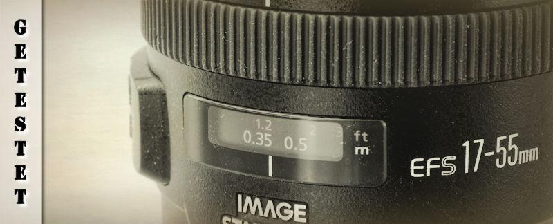 Canon EF-S 17-55mm 1:2,8 IS USM Testbericht