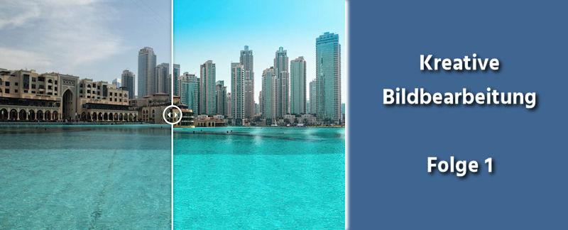 Kreative Bildbearbeitung Folge 1 - Fotobearbeitung Dubai Stadtbild
