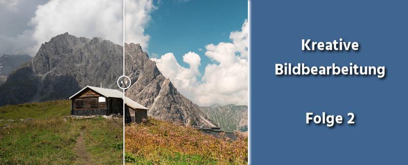 Kreative Bildbearbeitung Folge 1 - Fotobearbeitung Österreich Berghütte