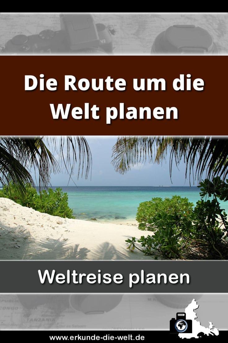 Weltreise Route planen - Grobplanung unserer Reise um die Welt