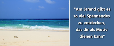 Reisefotografie: 44 Tipps zum Fotografieren an Strand & Küste