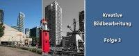 Kreative Bildbearbeitung Folge 003 - Color-Key Bearbeitung Leuchtturm Rotterdam