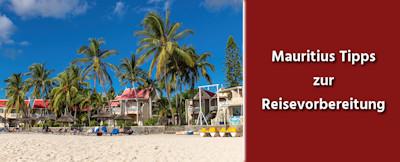 Mauritius Tipps zur Reisevorbereitung