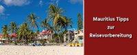25 Mauritius Tipps zur Reisevorbereitung