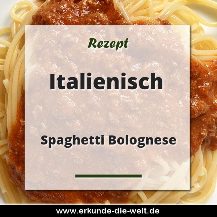 Rezept - Italienische Küche - Spaghetti Bolognese