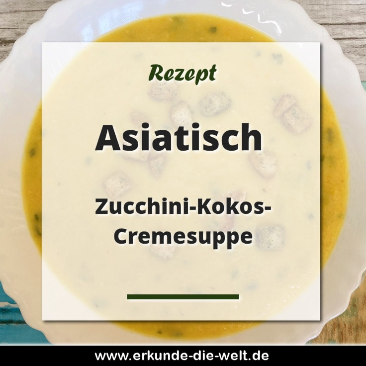 Rezept - Zucchini-Kokos-Cremesuppe