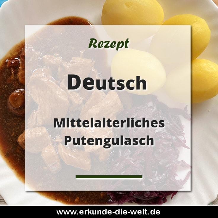Deutsche Küche - Mittelalterliches Putengulasch