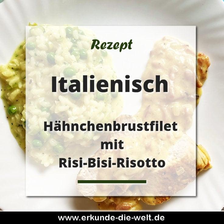 Rezept - Italienische Küche - Hähnchenbrustfilet mit Risi-Bisi-Risotto